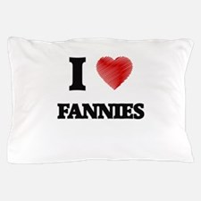 I love Fannies Pillow Case