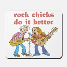 Rock Chicks Do It Better Mousepad
