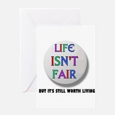 LIFE ISNT FAIR.jpg Greeting Cards