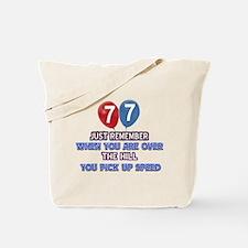 77 year old designs Tote Bag