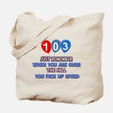 103 year old designs Tote Bag