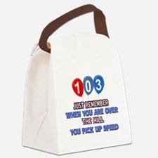 103 year old designs Canvas Lunch Bag