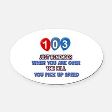 103 year old designs Oval Car Magnet
