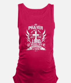 prayer is the best way to meet Maternity Tank Top