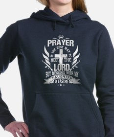 prayer is the best way t Women's Hooded Sweatshirt