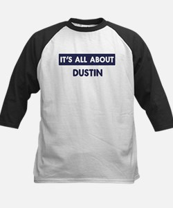 All about DUSTIN Tee