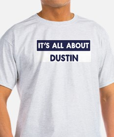 All about DUSTIN T-Shirt
