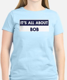 All about BOB T-Shirt