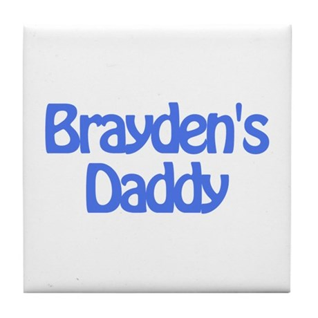 Brayden's Daddy Tile Coaster