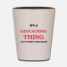 It's a Geocaching thing, you wouldn Shot Glass