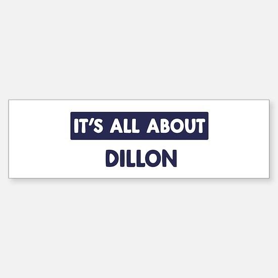 All about DILLON Bumper Bumper Bumper Sticker