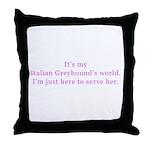Italian Greyhound world Throw Pillow