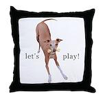 Italian Greyhound Dog Let's Play! Throw Pillow