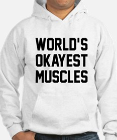 World's Okayest Muscles Hoodie