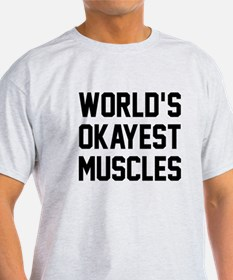 World's Okayest Muscles T-Shirt