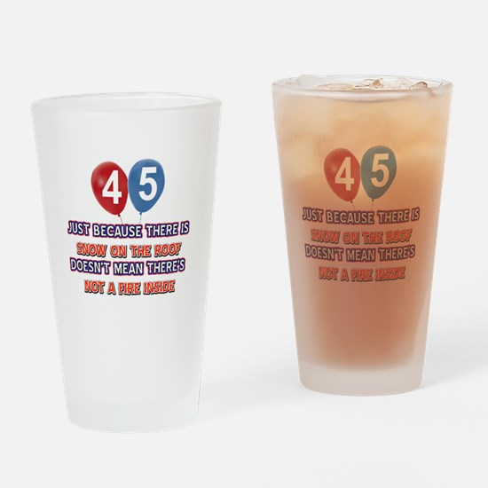 45 year old designs Drinking Glass