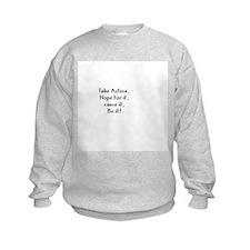Take Action, Hope for it, cau Sweatshirt
