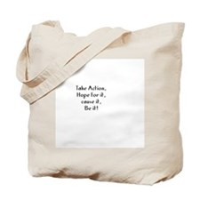 Take Action, Hope for it, cau Tote Bag