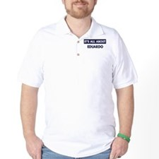 All about EDUARDO T-Shirt