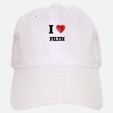 I love Filth Baseball Baseball Cap