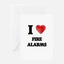 I love Fire Alarms Greeting Cards