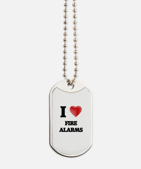 I love Fire Alarms Dog Tags