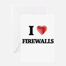 I love Firewalls Greeting Cards