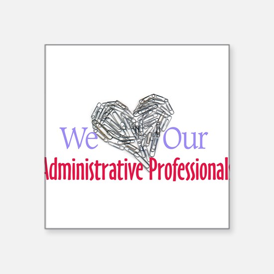 "Cute Administrative professional Square Sticker 3"" x 3"""