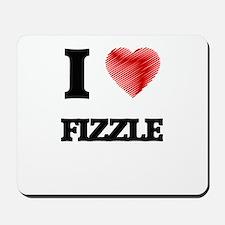 I love Fizzle Mousepad