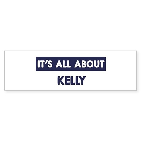 All about KELLY Bumper Sticker