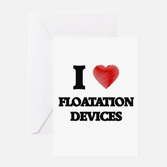 I love Floatation Devices Greeting Cards