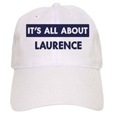 All about LAURENCE Baseball Cap