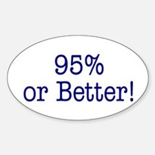 95% or Better! Oval Decal
