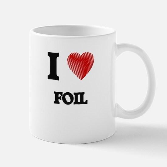 I love Foil Mugs