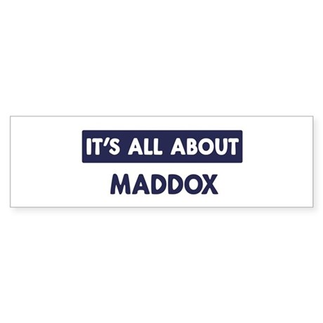 All about MADDOX Bumper Sticker