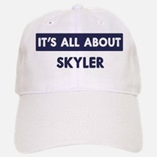 All about SKYLER Baseball Baseball Cap