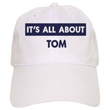 All about TOM Baseball Cap