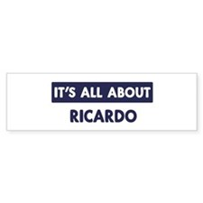 All about RICARDO Bumper Bumper Bumper Sticker