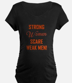STRONG WOMEN SCARE... Maternity T-Shirt