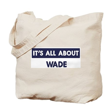 All about WADE Tote Bag