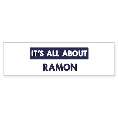 All about RAMON Bumper Sticker