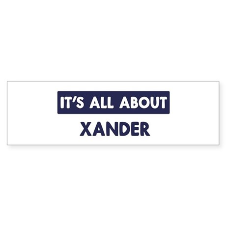 All about XANDER Bumper Sticker