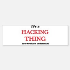 It's a Hacking thing, you would Bumper Bumper Bumper Sticker