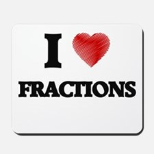 I love Fractions Mousepad