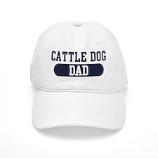 Cattle Dog Dad Baseball Cap