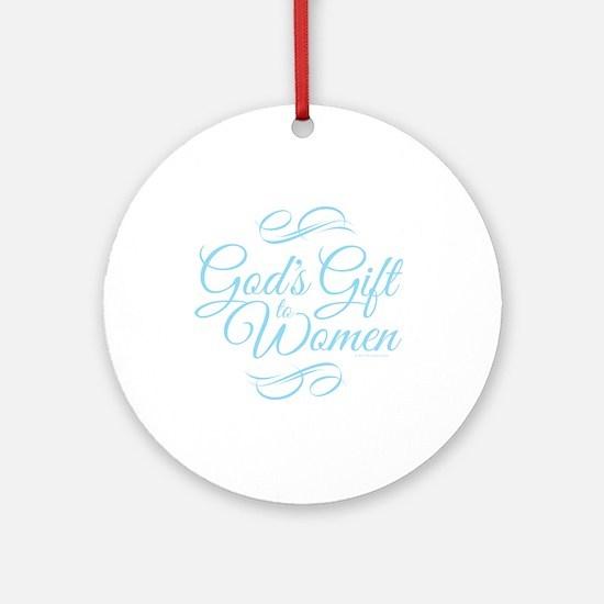 Gods Gift to Women Round Ornament