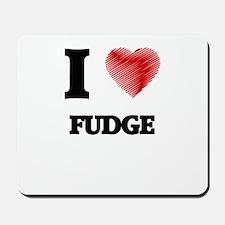 I love Fudge Mousepad