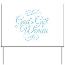 Gods Gift to Women Yard Sign