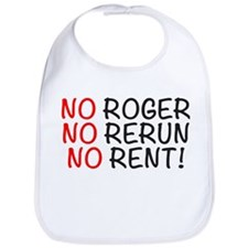 NO Roger, No Rerun, No Rent, Whats Happening, Bib