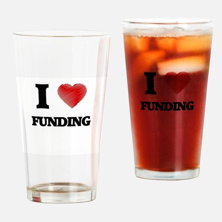 I love Funding Drinking Glass